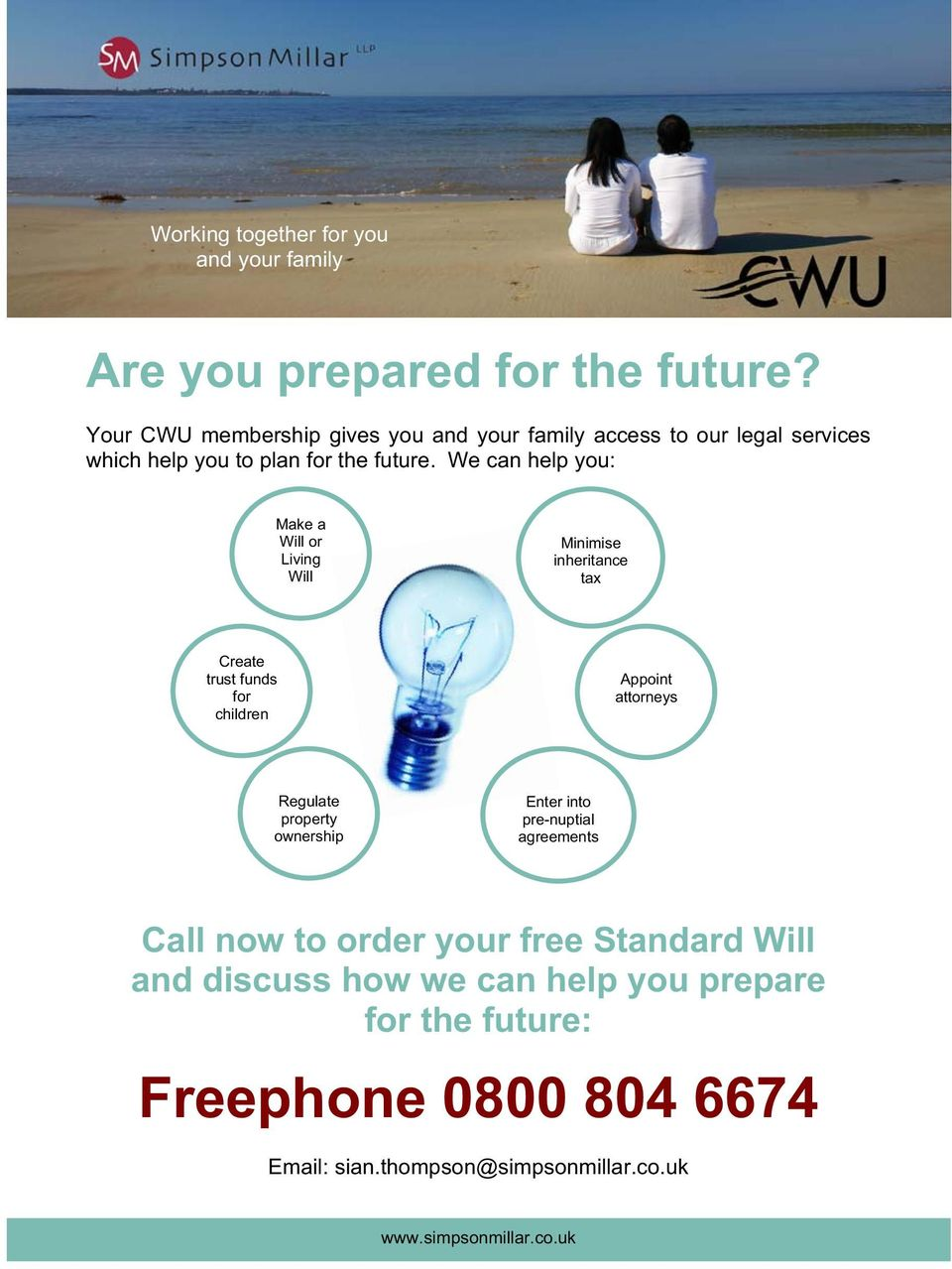 We can help you: Make a Will or Living Will Minimise inheritance tax Create trust funds for children Appoint attorneys