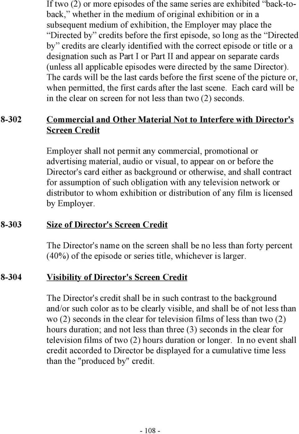 (unless all applicable episodes were directed by the same Director). The cards will be the last cards before the first scene of the picture or, when permitted, the first cards after the last scene.