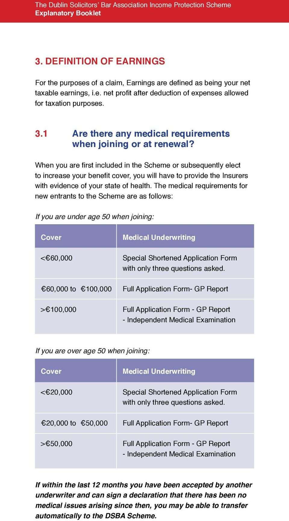 1 Are there any medical requirements when joining or at renewal?