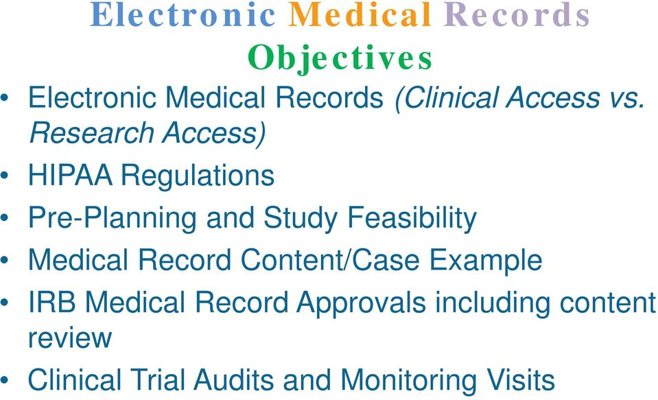 Research Access) HIPAA Regulations Pre-Planning and Study Feasibility