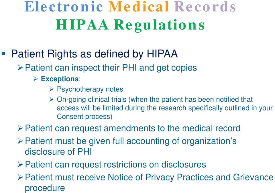 specifically outlined in your Consent process) Patient can request amendments to the medical record Patient must be given full accounting
