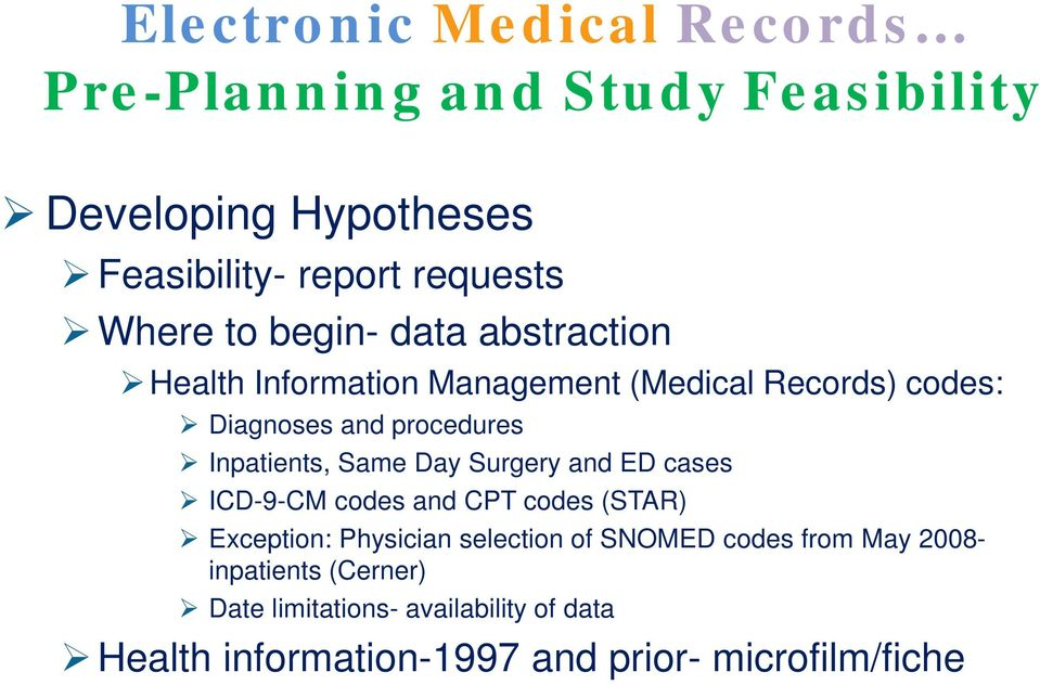 Same Day Surgery and ED cases ICD-9-CM codes and CPT codes (STAR) Exception: Physician selection of SNOMED codes from
