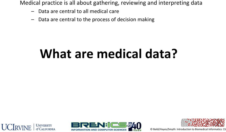 Data are central to the process of decision making What are