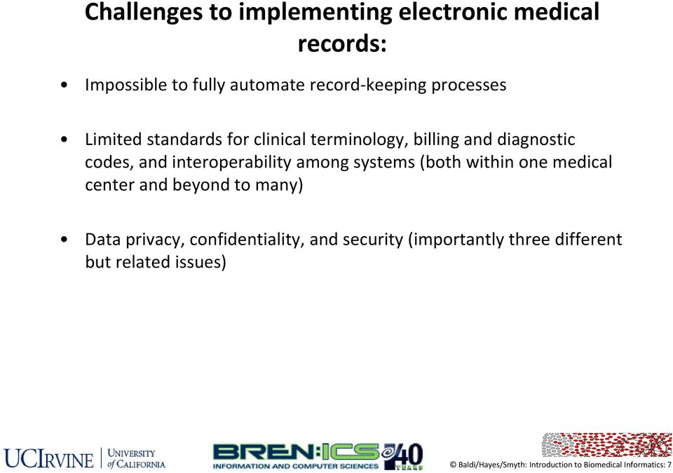 among systems (both within one medical center and beyond dt to many) Data privacy, confidentiality, and