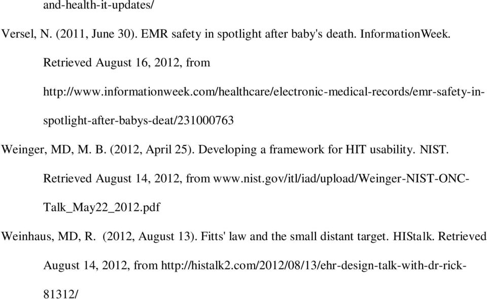 Developing a framework for HIT usability. NIST. Retrieved August 14, 2012, from www.nist.gov/itl/iad/upload/weinger-nist-onc- Talk_May22_2012.