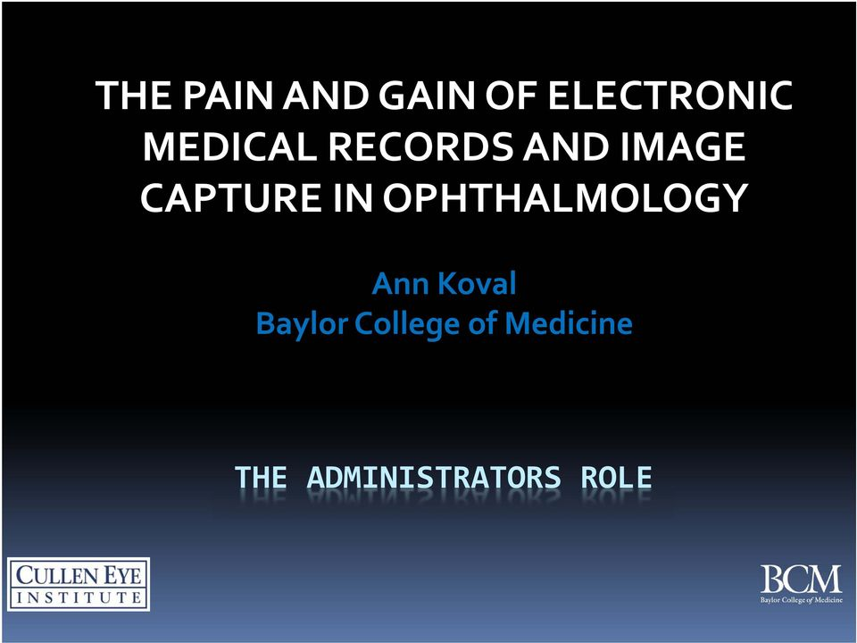 IN OPHTHALMOLOGY Ann Koval Baylor