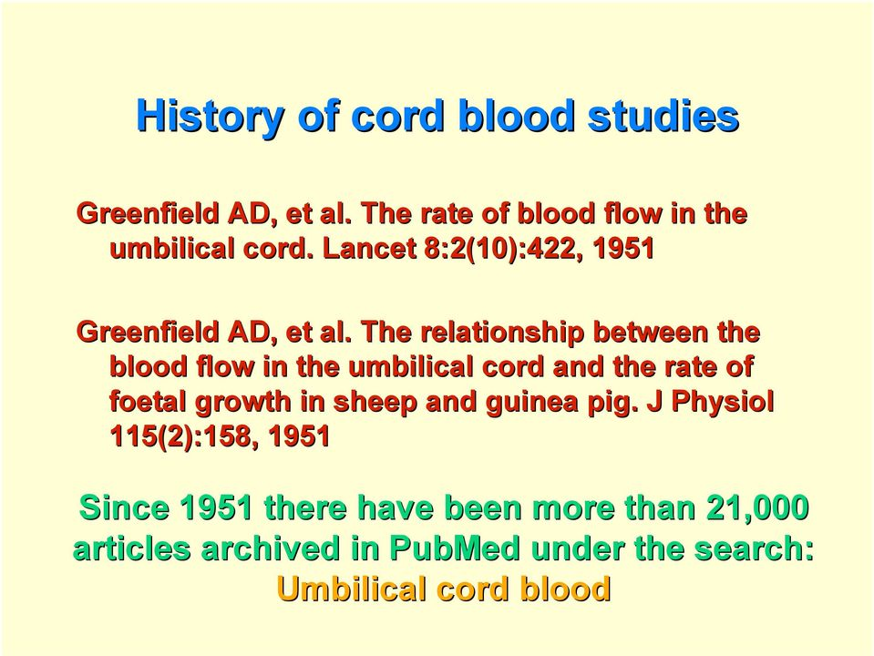 The relationship between the blood flow in the umbilical cord and the rate of foetal growth in
