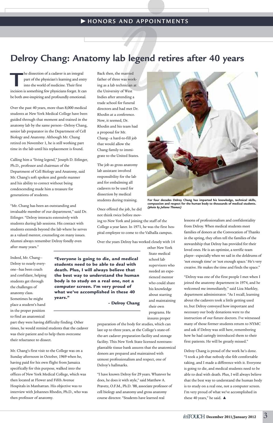 the University of West Indies after attending a trade school for funeral Over the past 40 years, more than 8,000 medical students at New York Medical College have been guided through that moment and