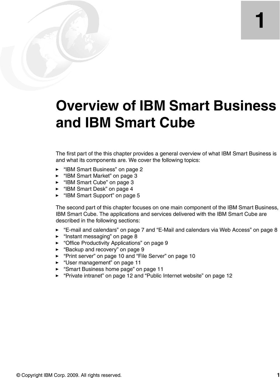 focuses on one main component of the IBM Smart Business, IBM Smart Cube.