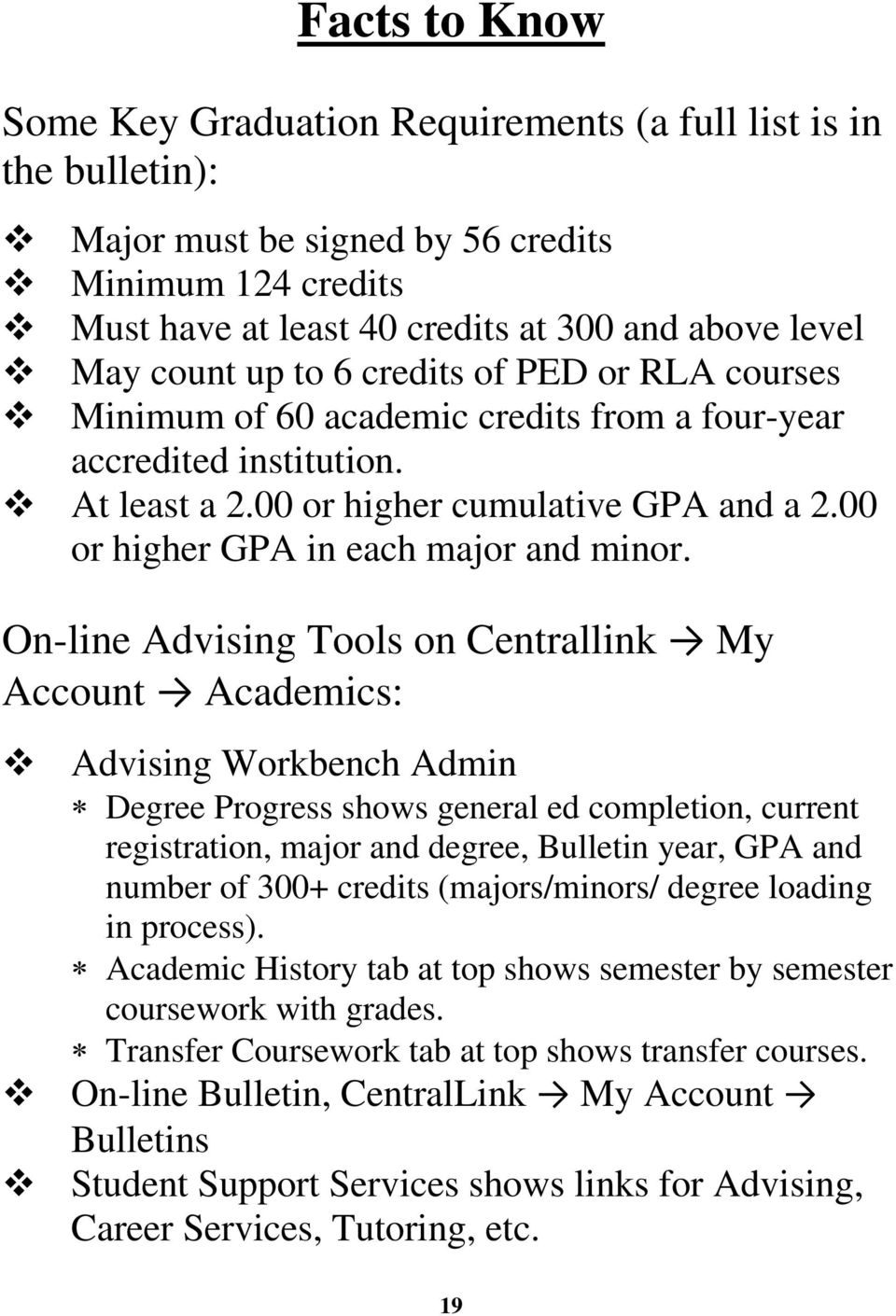 On-line Advising Tools on Centrallink My Account Academics: Advising Workbench Admin Degree Progress shows general ed completion, current registration, major and degree, Bulletin year, GPA and number