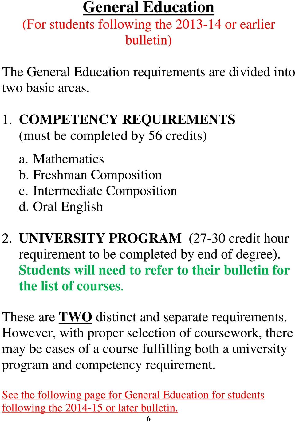 UNIVERSITY PROGRAM (27-30 credit hour requirement to be completed by end of degree). Students will need to refer to their bulletin for the list of courses.