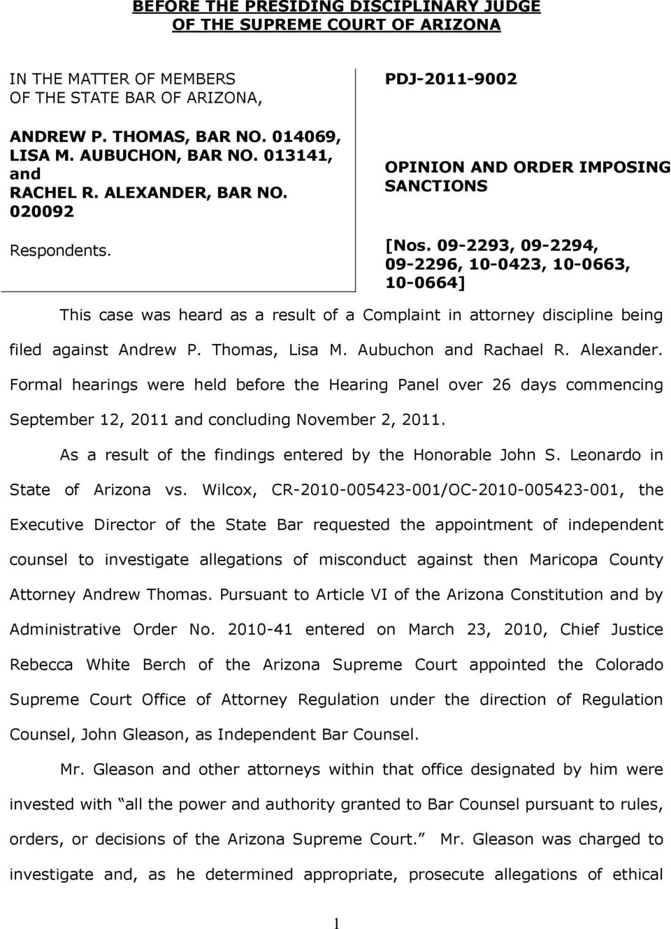 09-2293, 09-2294, 09-2296, 10-0423, 10-0663, 10-0664] This case was heard as a result of a Complaint in attorney discipline being filed against Andrew P. Thomas, Lisa M. Aubuchon and Rachael R.