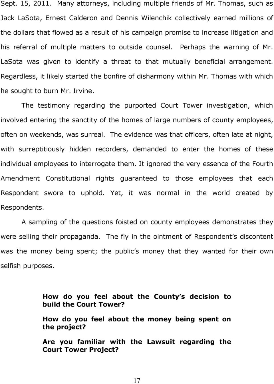 of multiple matters to outside counsel. Perhaps the warning of Mr. LaSota was given to identify a threat to that mutually beneficial arrangement.
