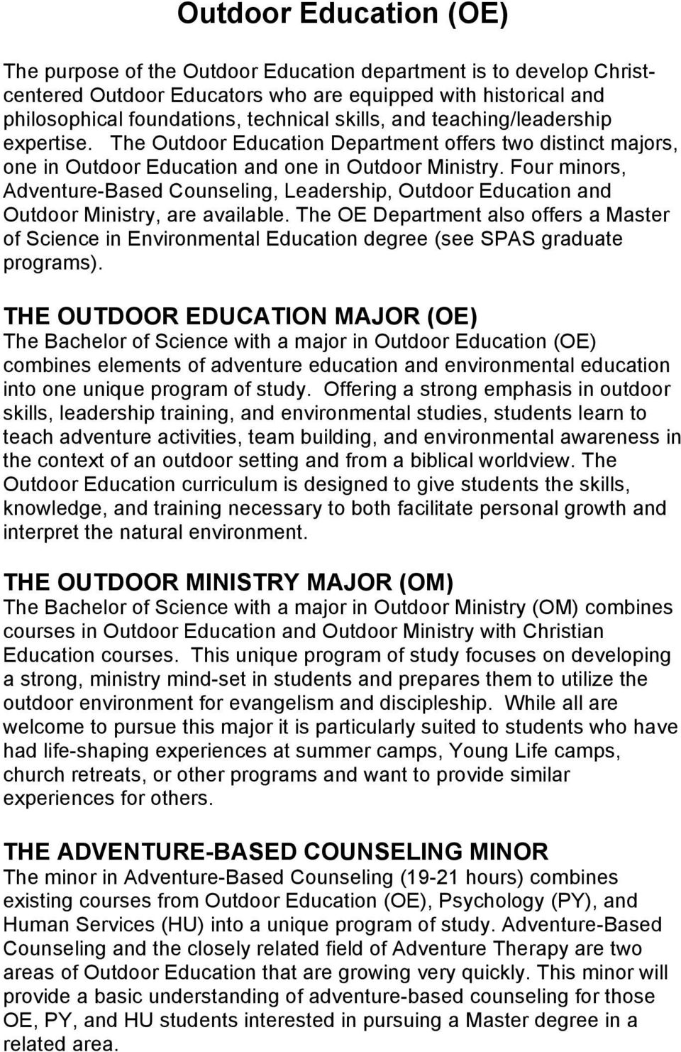 Four minors, Adventure-Based Counseling, Leadership, Outdoor Education and Outdoor Ministry, are available.