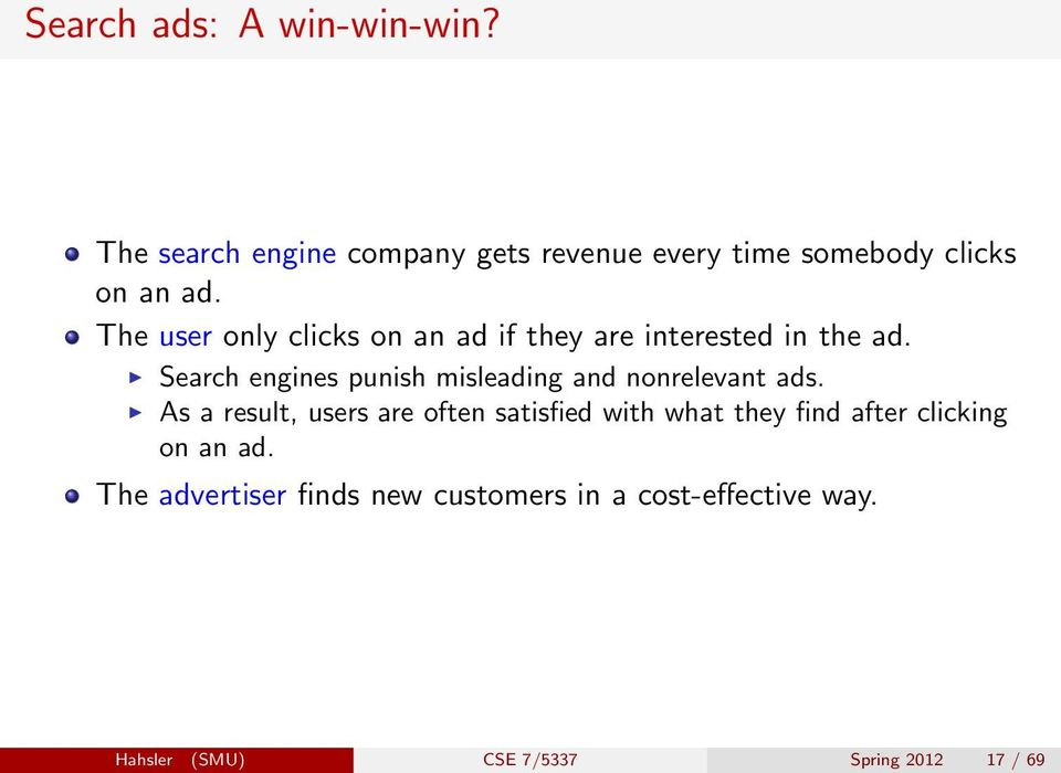 Search engines punish misleading and nonrelevant ads.
