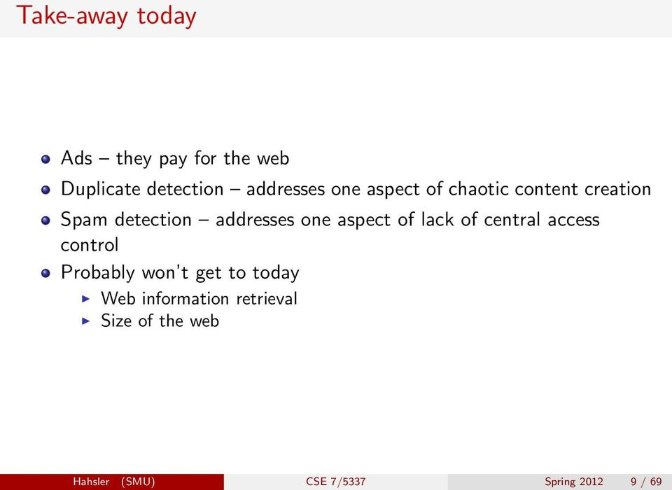 aspect of lack of central access control Probably won t get to today Web