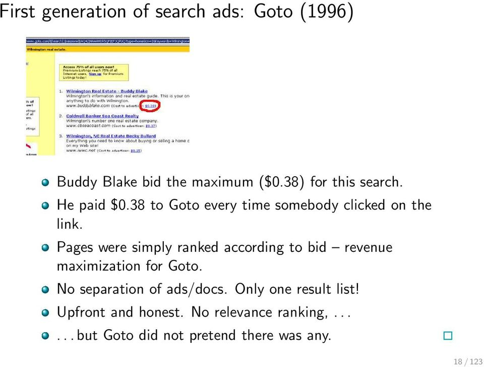 Pages were simply ranked according to bid revenue maximization for Goto.