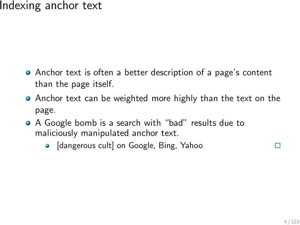 Anchor text can be weighted more highly than the text on the page.