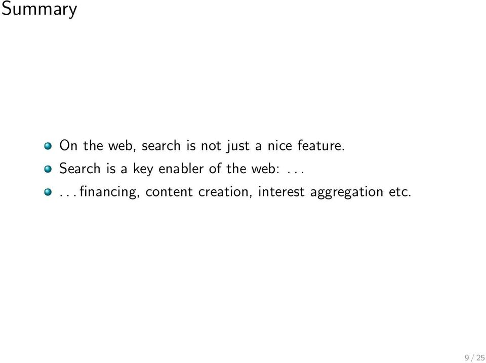 Search is a key enabler of the web:.