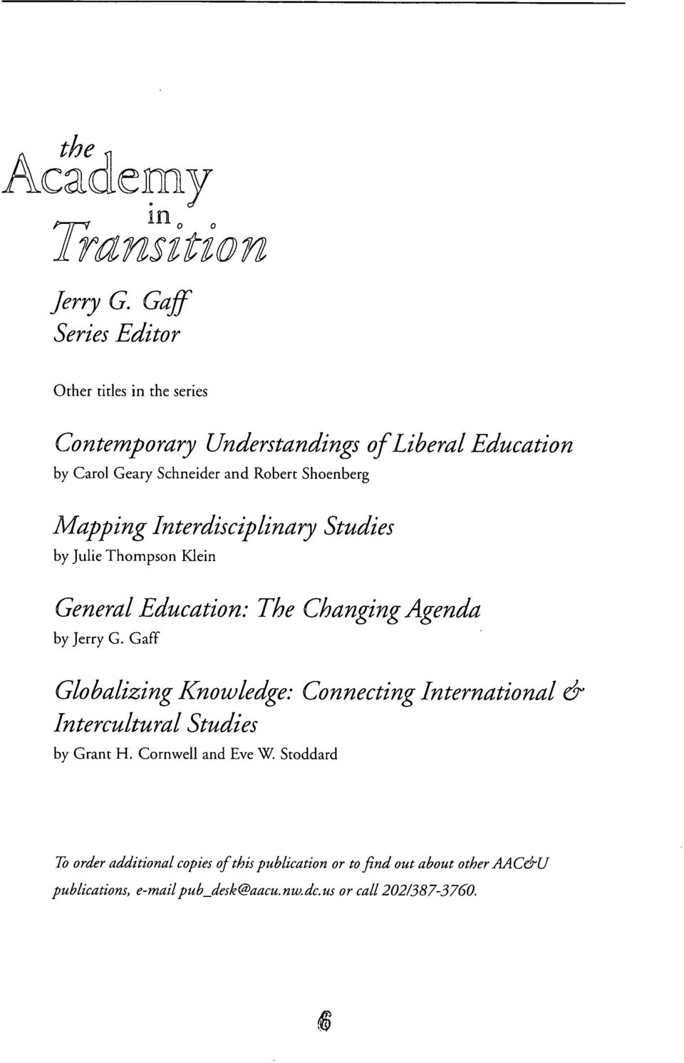 Shoenberg Mapping Interdisciplinary Studies by Julie Thompson Klein General Education: The Changing Agenda by Jerry G.