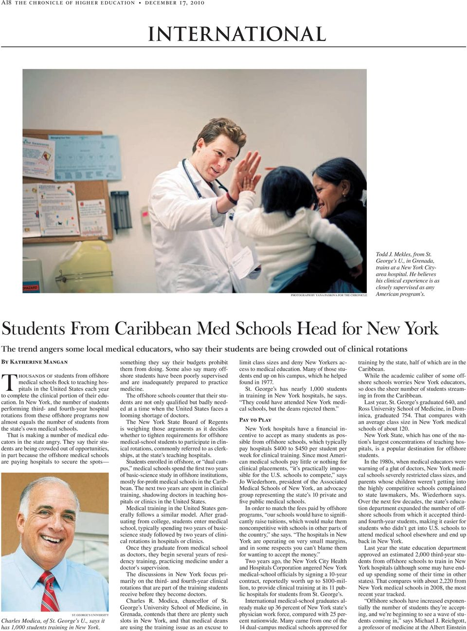 Students From Caribbean Med Schools Head for New York The trend angers some local medical educators, who say their students are being crowded out of clinical rotations By Katherine Mangan Thousands