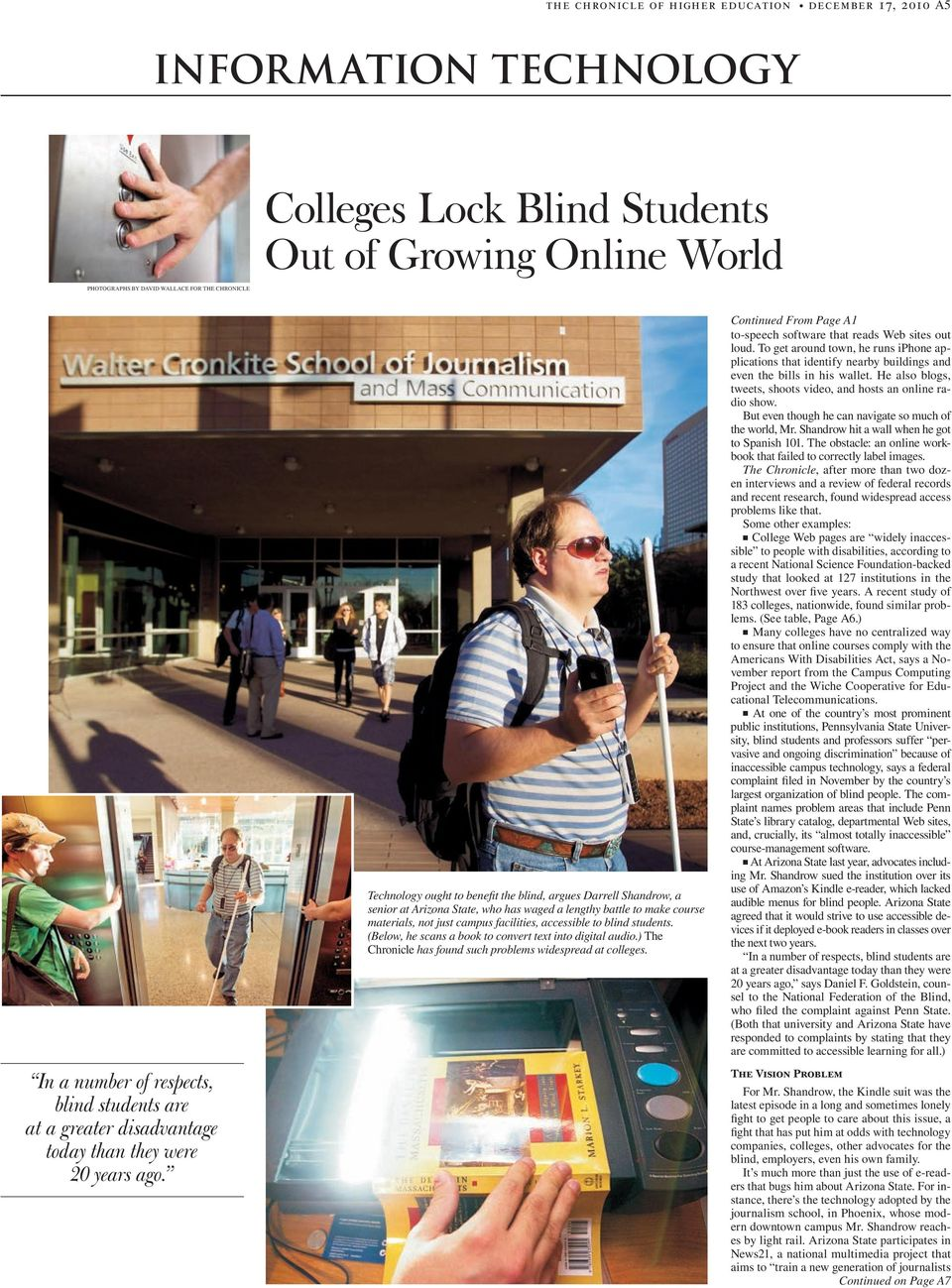 Technology ought to benefit the blind, argues Darrell Shandrow, a senior at Arizona State, who has waged a lengthy battle to make course materials, not just campus facilities, accessible to blind