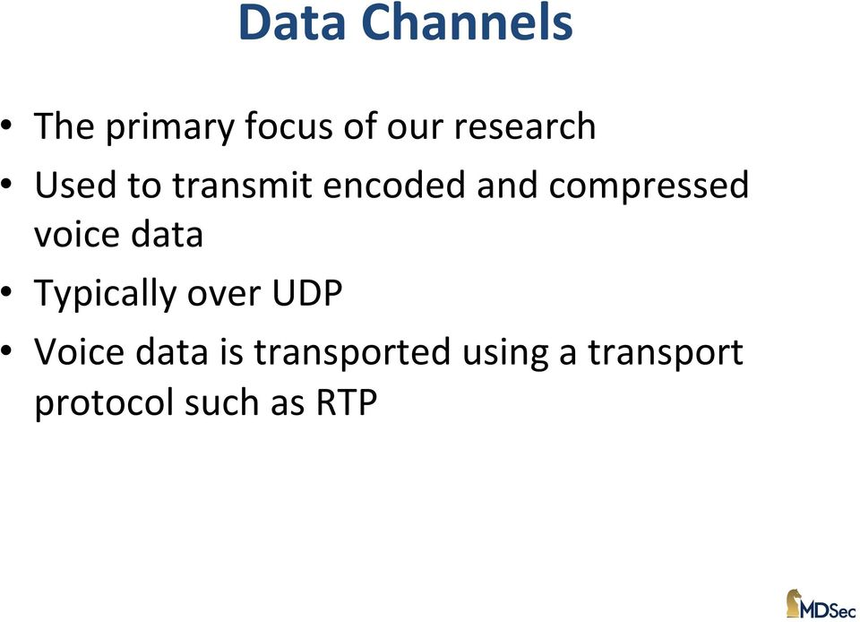 compressed voice data Typically over UDP