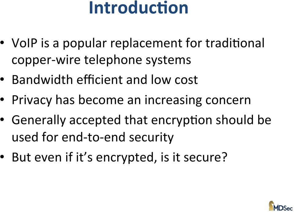 an increasing concern Generally accepted that encrypnon should be