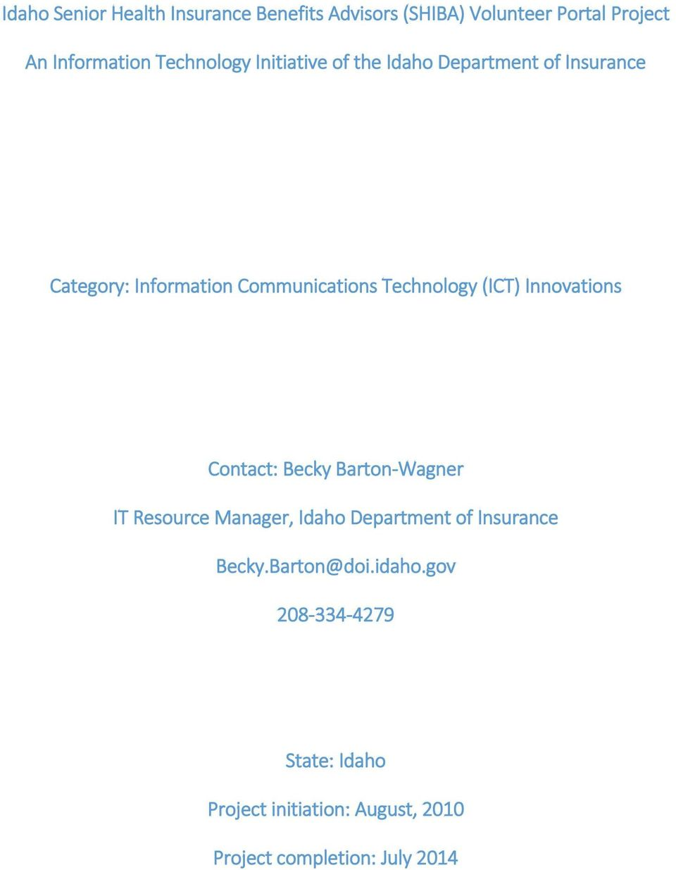 Technology (ICT) Innovations Contact: Becky Barton-Wagner IT Resource Manager, Idaho Department of