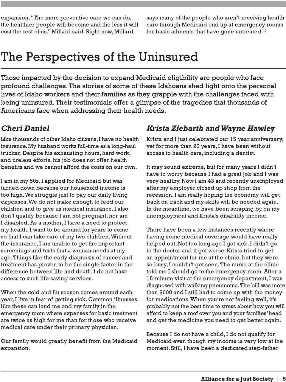 13 The Perspectives of the Uninsured Those impacted by the decision to expand Medicaid eligibility are people who face profound challenges.