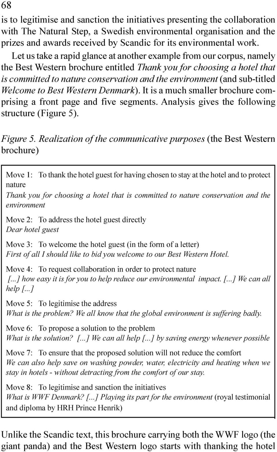 the environment (and sub-titled Welcome to Best Western Denmark) It is a much smaller brochure comprising a front page and five segments Analysis gives the following structure (Figure 5) Figure 5