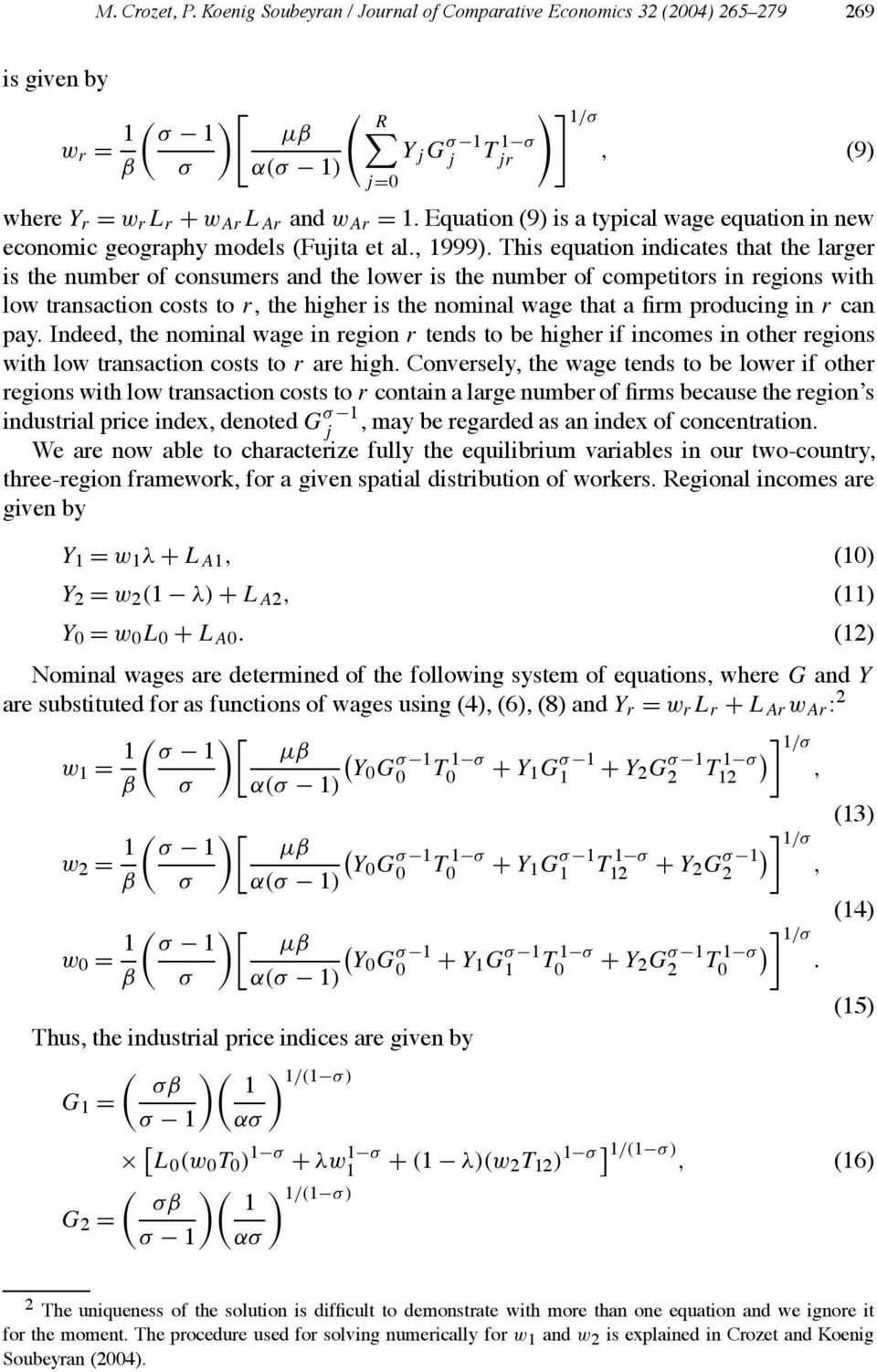 Equation (9) is a typical wage equation in new economic geography models (Fujita et al., 1999).
