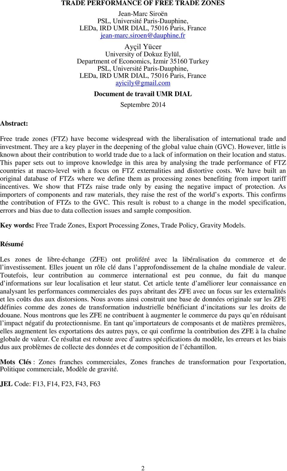 com Document de travail UMR DIAL Septembre 2014 Abstract: Free trade zones (FTZ) have become widespread with the liberalisation of international trade and investment.