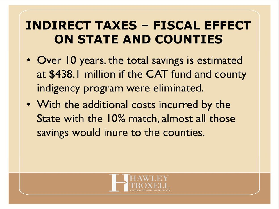 1 million if the CAT fund and county indigency program were eliminated.