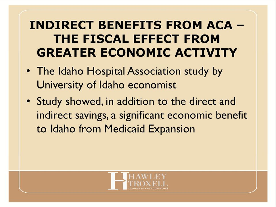 Idaho economist Study showed, in addition to the direct and