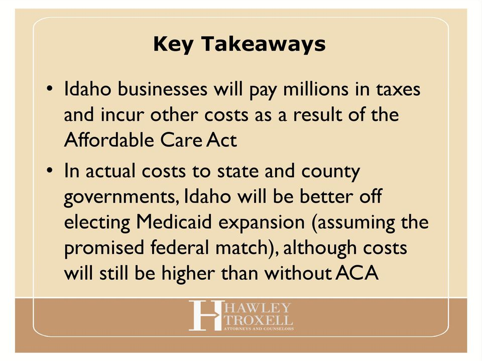 county governments, Idaho will be better off electing Medicaid expansion