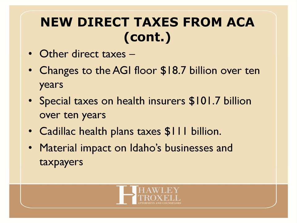 7 billion over ten years Special taxes on health insurers $101.
