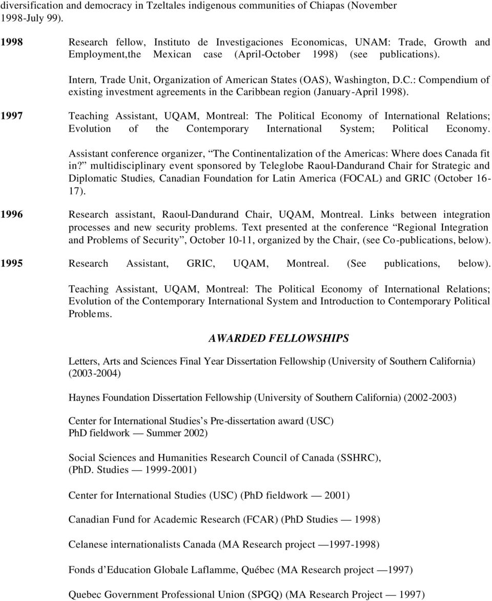 Intern, Trade Unit, Organization of American States (OAS), Washington, D.C.: Compendium of existing investment agreements in the Caribbean region (January-April 1998).