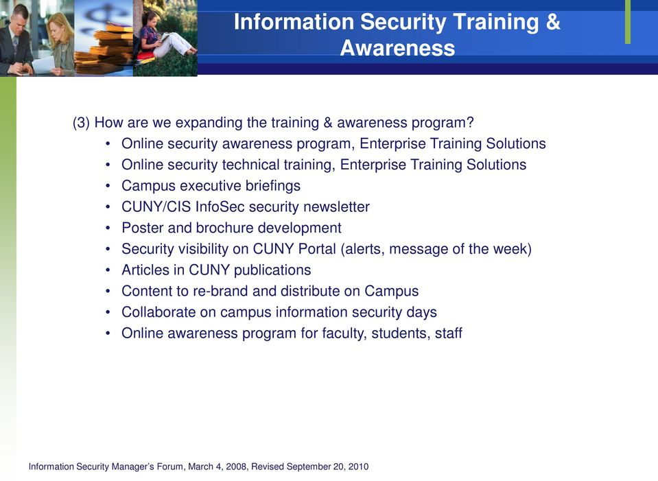 Campus executive briefings CUNY/CIS InfoSec security newsletter Poster and brochure development Security visibility on CUNY Portal