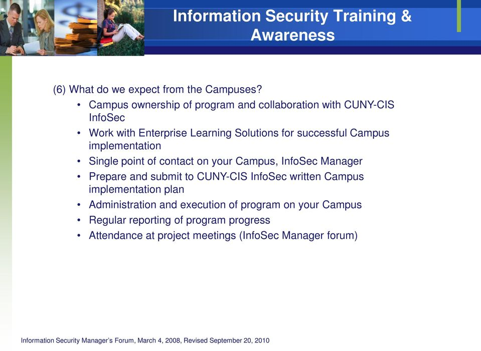 successful Campus implementation Single point of contact on your Campus, InfoSec Manager Prepare and submit to