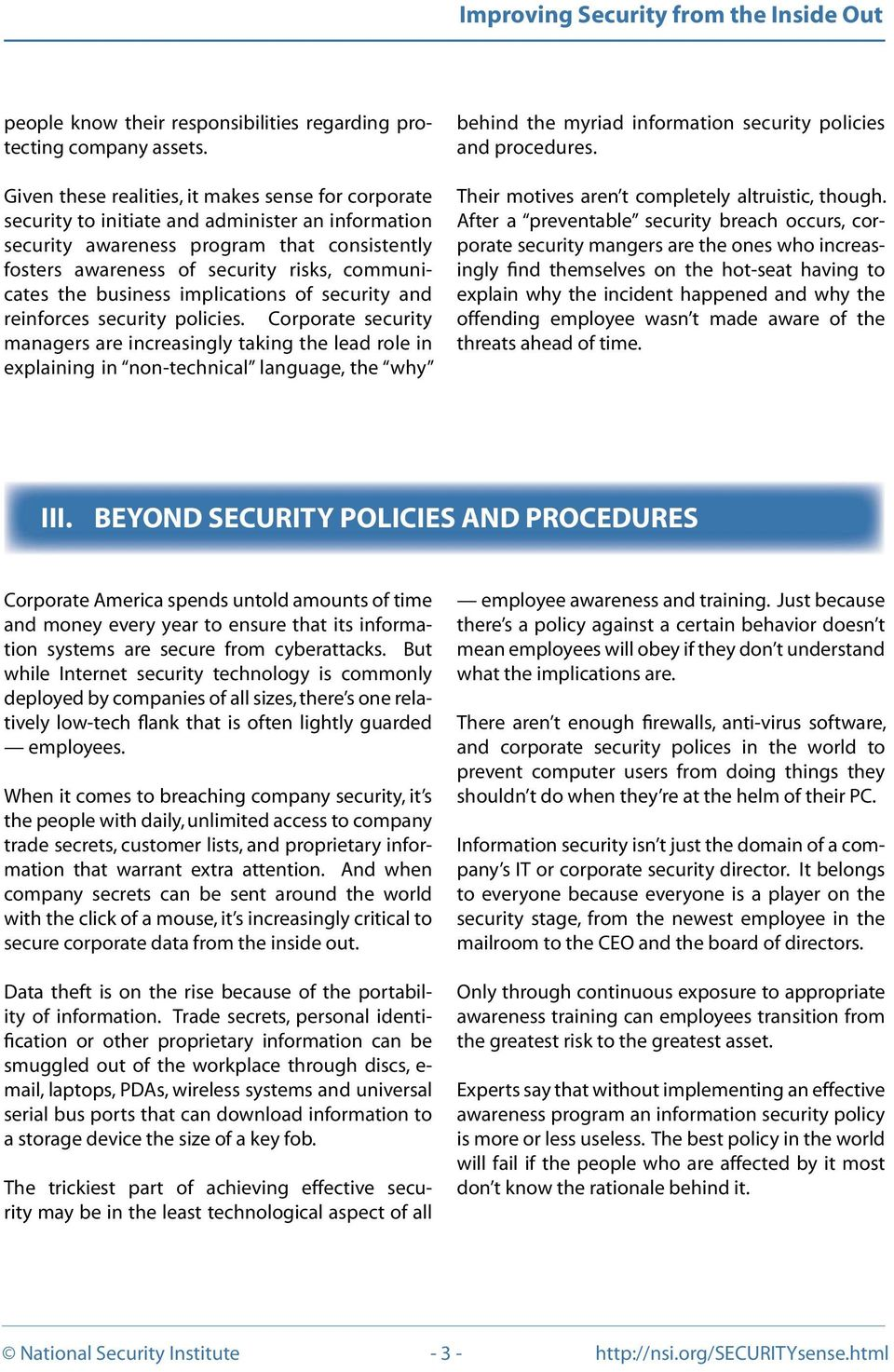 the business implications of security and reinforces security policies.