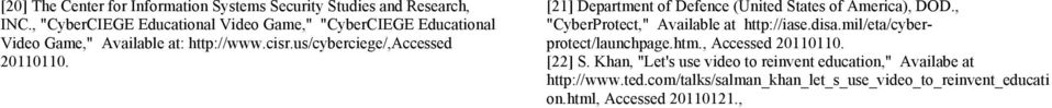 "us/cyberciege/,accessed 20110110. [21] Department of Defence (United States of America), DOD., ""CyberProtect,"" Available at http://iase."