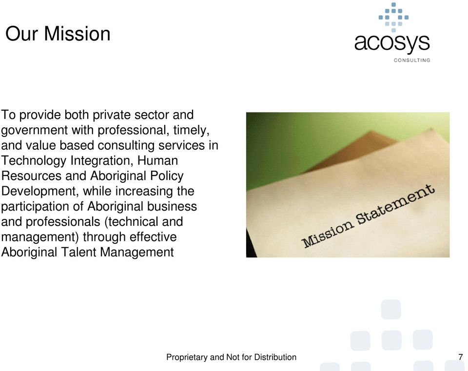 Development, while increasing the participation of Aboriginal business and professionals