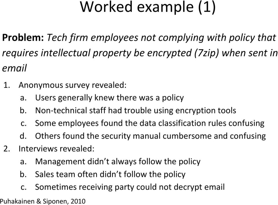 Some employees found the data classification rules confusing d. Others found the security manual cumbersome and confusing 2. Interviews revealed: a.
