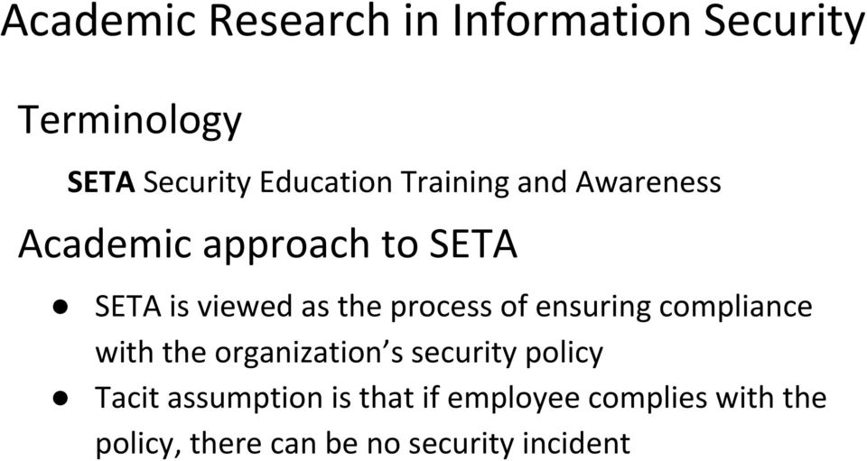 of ensuring compliance with the organization s security policy Tacit