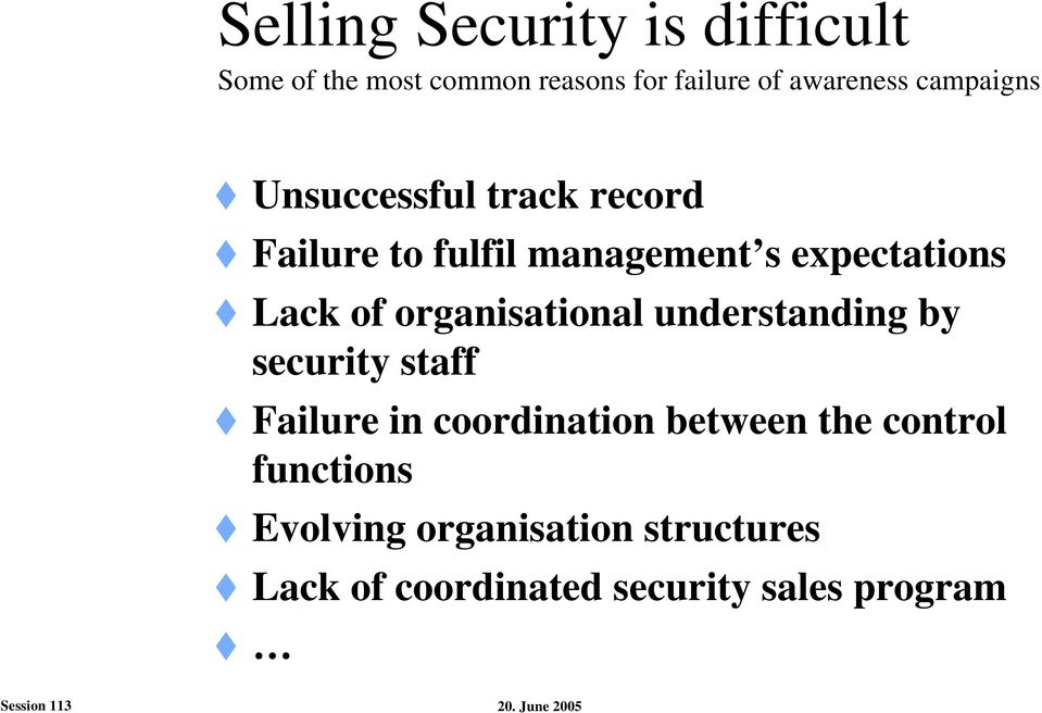 organisational understanding by security staff Failure in coordination between the