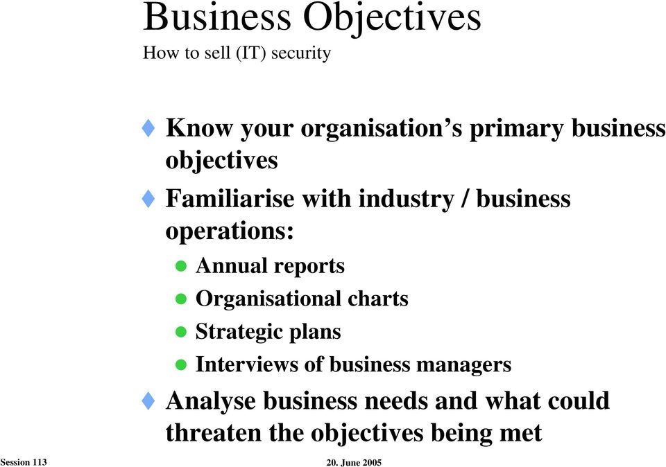 operations: Annual reports Organisational charts Strategic plans Interviews