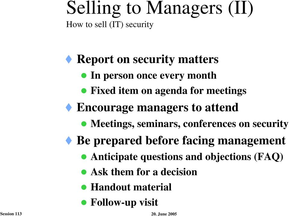 Meetings, seminars, conferences on security Be prepared before facing management