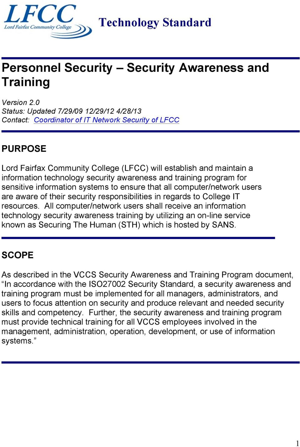 security awareness and training program for sensitive information systems to ensure that all computer/network users are aware of their security responsibilities in regards to College IT resources.