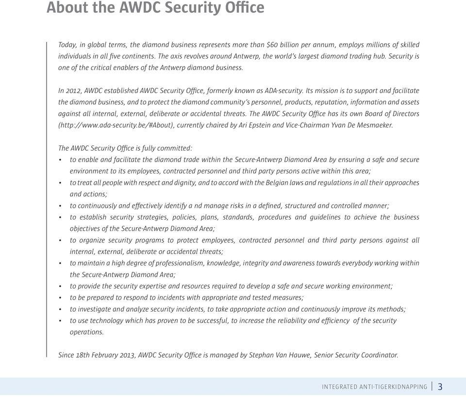 In 2012, AWDC established AWDC Security Office, formerly known as ADA-security.